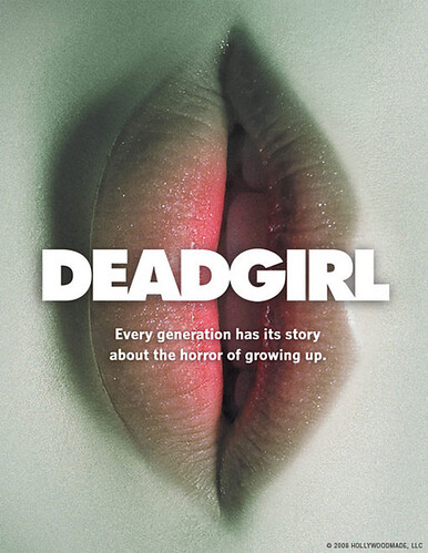 More female lips on my blog.  This time, they're on the poster for Deadgirl.  Taken from Flickr.
