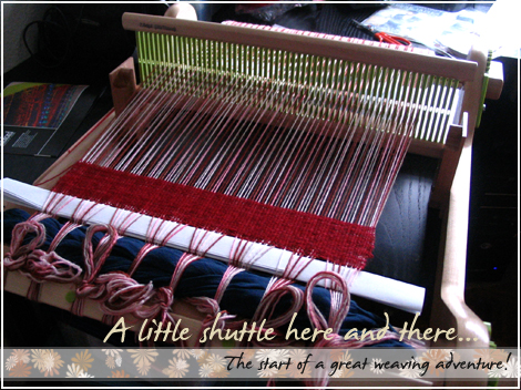 The start of a weaving adventure!