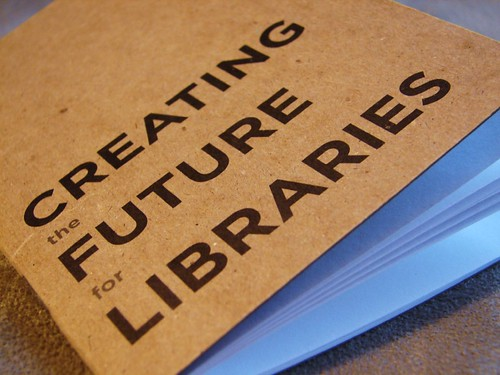 Creating the Future for Libraries, from The Shifted Librarian