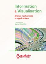 couverture livre Information & visualisation (enjeux, recherches et applications)