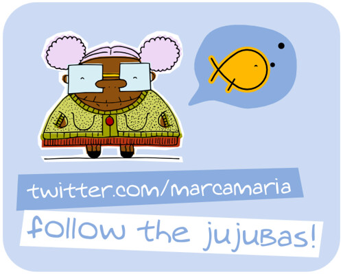 follow the jujubas! - twitter.com/marcamaria