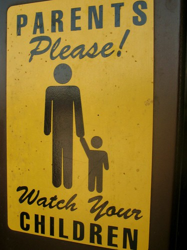 watch your children by you.