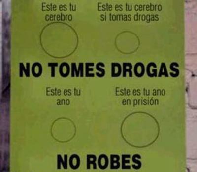 No tomes drogas & no robes