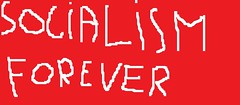 SOCIALISM FOREVER
