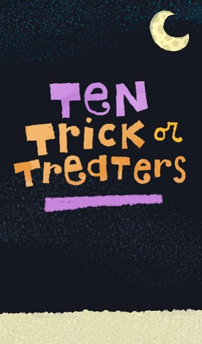 Ten Trick or Treaters: a contest