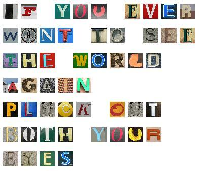 ransom note: 'If you ever want to see the world again, pluck out both your eyes'