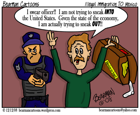 12 11 08 Bearman Cartoon Illegal Immigration TO Mexico