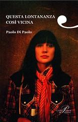 Questa lontananza così vicina di Paolo Di Paolo - Giulio Perrone Editore