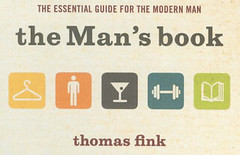 Amazon.com: The Man's Book: The Essential Guide for the Modern Man: Thomas Fink: Books