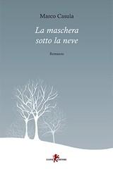 La maschera sotto la neve di Marco Casula - Leone Editore