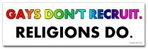 gays don't recruit, Religions Do