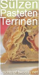 Blog-Event XLVI - Sülzen, Pasteten Terrinen (Abgabeschluss 15. Juni 09)