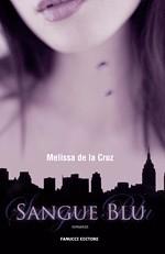 Sangue blu di Melissa de la Cruz - Fanucci Editore