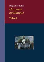 Un uomo qualunque di Miquel de Palol - Voland Edizioni