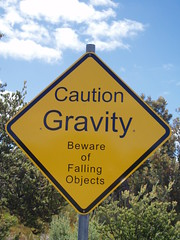 Caution Gravity beware of falling objects