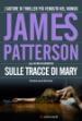 Sulle tracce di Mary di James Patterson - Longanesi