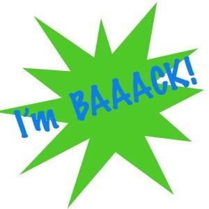 I m BAAACK!  by Cory Zapatka