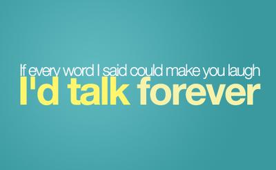 I´d Talk Forever