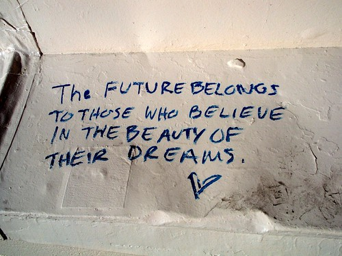 the future belongs to those who believe in the beauty of their dreams by vin dog.