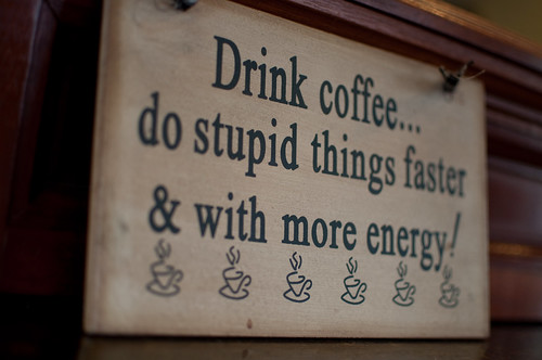 Drink Coffee Stupid