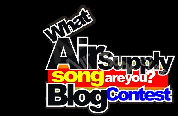 The poster of the What Air Supply Song Are YOu? Blog Contest designed by Marthin Millado.