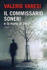 Il commissario Soneri e la mano di Dio di Valerio Varesi - Frassinelli Editore