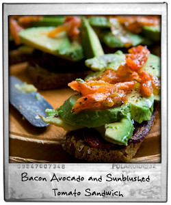 Bacon Avocado and Sunblushed Tomato Sandwich