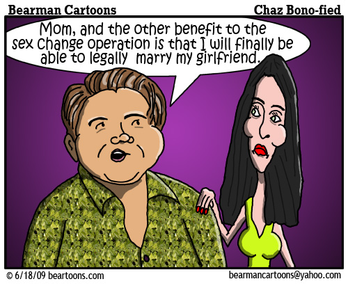 6 18 09 Bearman Cartoon Chastity Bono copy