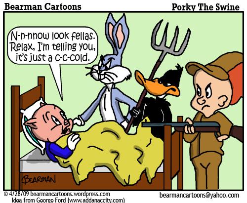 4 28 09 Bearman Cartoon Porky Pig Swine Flu