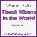 Winner of the Best Mom in the World Award – BestMomAward.com