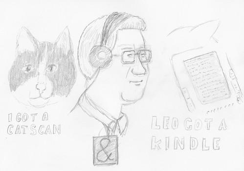 I got a cat scan and Leo got a Kindle 2