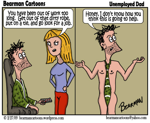 2 27 09  Bearman Cartoon Unemployed Dad 488