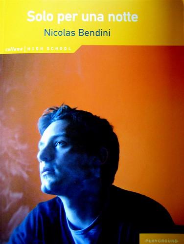 Nicolas Bendini, Solo per una notte, Traduzione di Giacomo Bocchi, Playground 2009, Graphic Designer e ill. di cop: Federico Borghi, (part.), 5