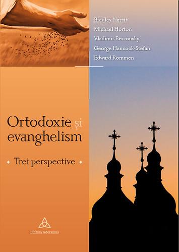 """Coperta cărţii """"Ortodoxie şi evanghelism. Trei perspective"""", de Bradley Nassif et. al."""