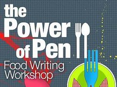 The Power of Pen : A Food Writing Workshop