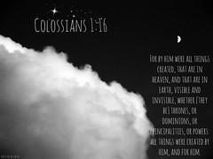 """Colossians 1:16 • <a style=""""font-size:0.8em;"""" href=""""http://www.flickr.com/photos/95703371@N00/9718063628/"""" target=""""_blank"""">View on Flickr</a>"""