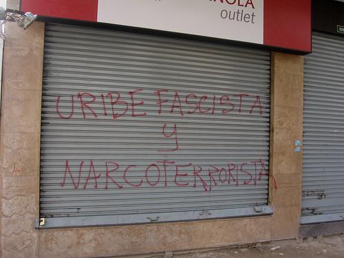 """north Qutio (Mariscal Sucre), Ecuador: """"Uribe, Fascist & Narco-Terrorist"""" [2007-2008]"""