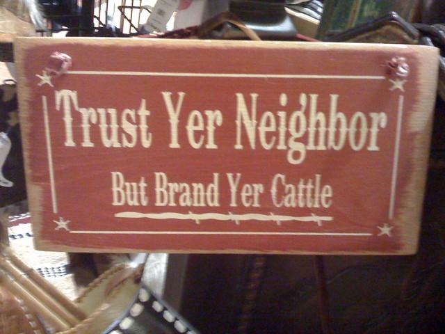 Trust Yer Neighbor But Brand Yer Cattle  Flickr  Photo