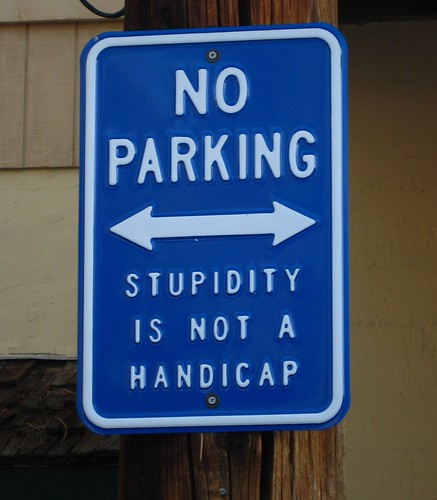 Stupidity Sign by Bill Gracey on Flickr via CC License