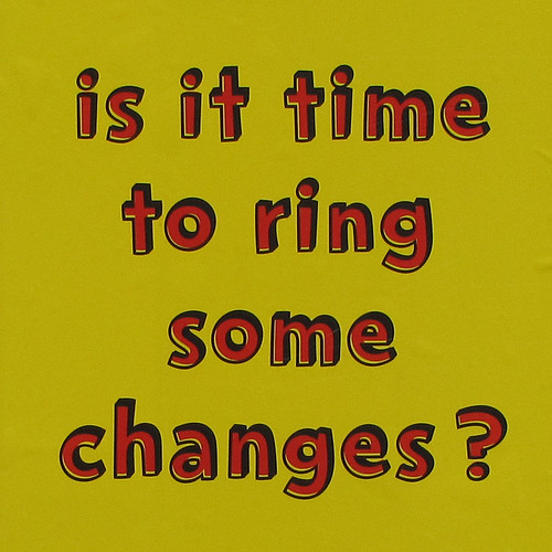 is it time to ring some changes?