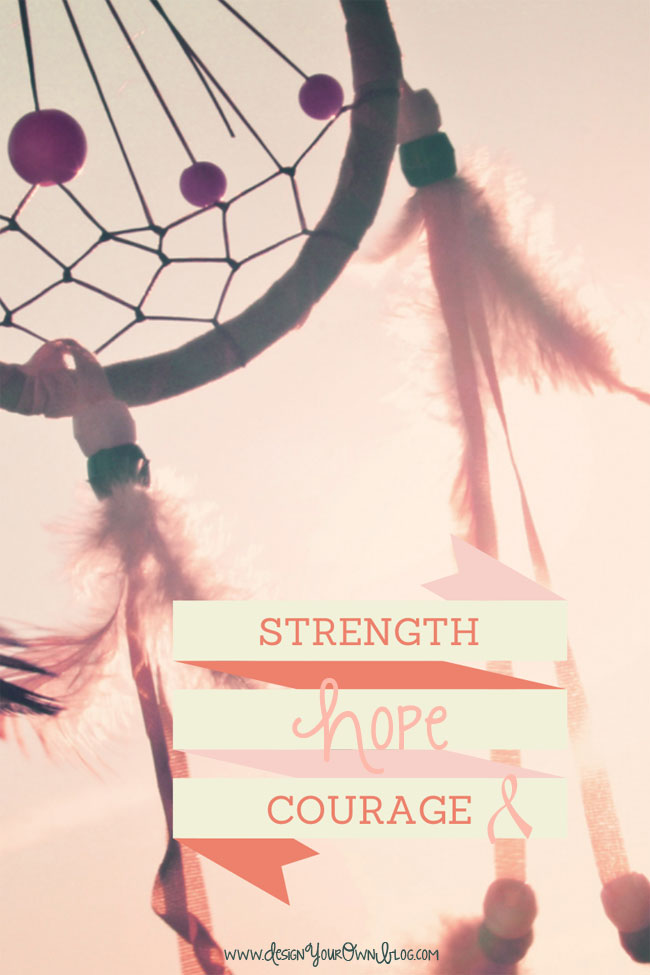 Strength, hope and courage to win the fight against breast cancer! www.DesignYourOwnBlog.com