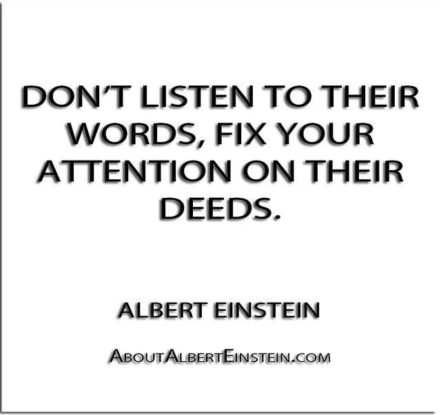 ''Don't listen to their words, fix your attention on their