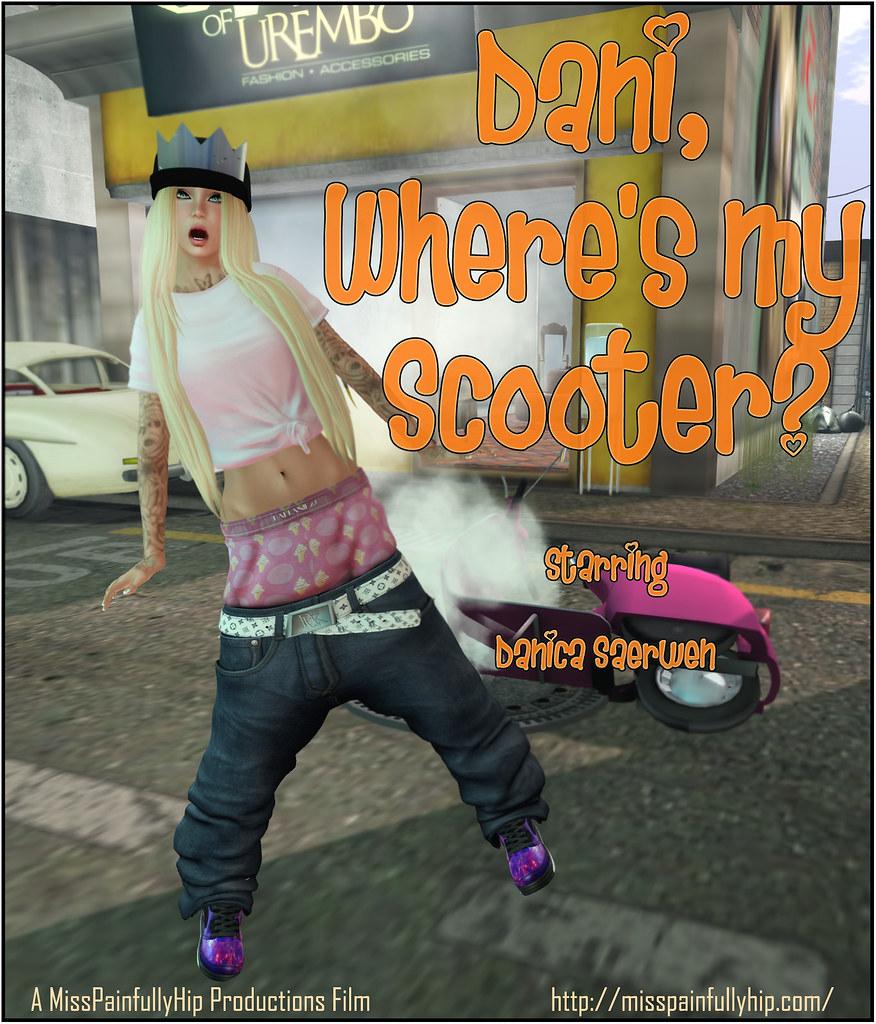 Dani, Where's My Scooter?