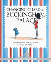A A Milne and E H Shepard, Changing Guard at Buckingham Palace