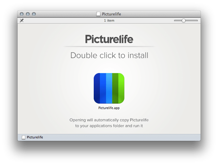 Picturelife 2. Double click to install
