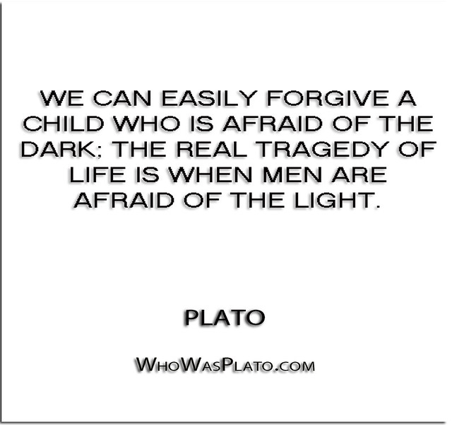 ''We can easily forgive a child who is afraid of the dark