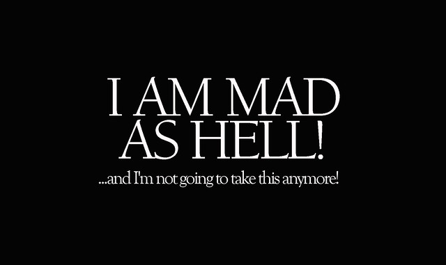 Image result for i am mad as hell