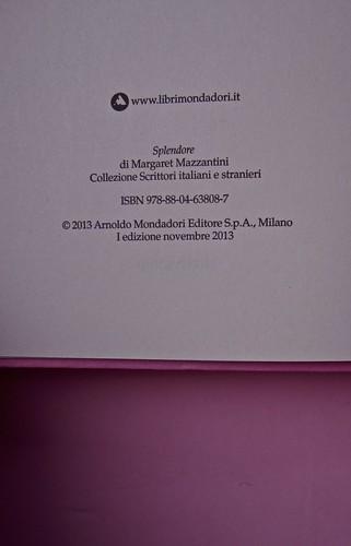 Margaret Mazzantini, Splendore. Mondadori 2013. Art Director: Giacomo Callo; Progetto Grafico: Marcello Dolcini; Graphic Designer: Susanna Tosatti; alla sovracop: ©R. McGinley. Pag. del colophon (part.), 2
