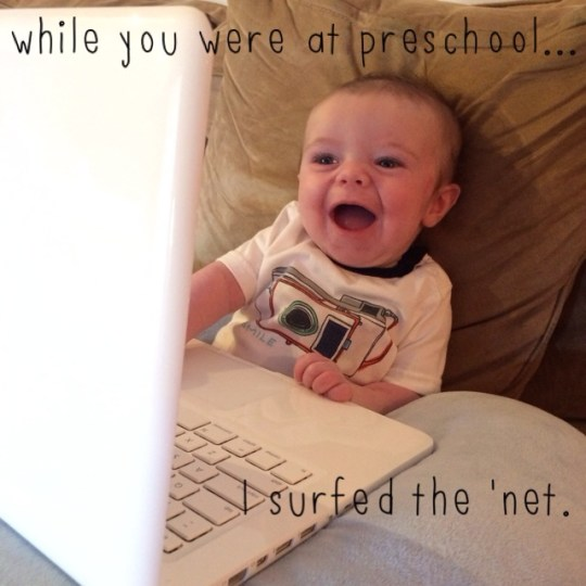 while you were at preschool...I surfed the 'net.