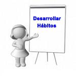 Desarrollar Hábitos